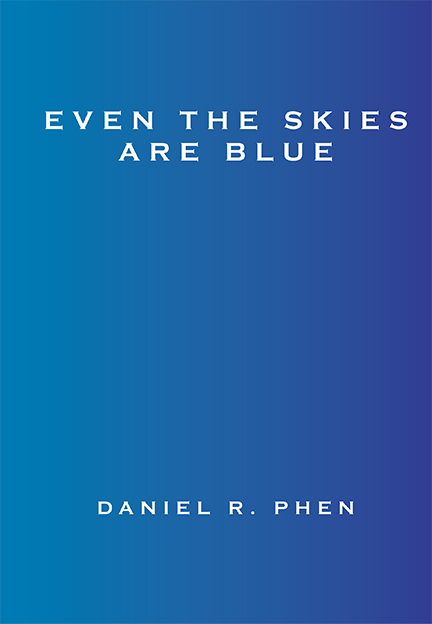 Even the Skies Are Blue by Daniel Phen